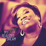 ドーリー・ライルズ(Dorrey Lyles)『My Realized Dream』ウェザー・ガールズの名歌手が放つ逞しい初ソロ