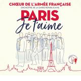 フランス陸軍合唱団 『パリ・ジュテーム』 合唱の堅苦しさが微塵もない親しみやすさ