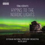 リスト・ユースト(Risto Joost)、エストニア国立交響楽団『トヌ・クルヴィッツ(コルヴィッツ):北欧の光への讃歌』暗い、ひんやりした感触や独自の浮遊感とリズム感が光るオーケストラ作品集