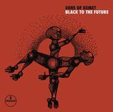 サンズ・オブ・ケメット(Sons Of Kemet)『Black To The Future』シャバカ・ハッチングスのユニットが詩人などを交えて紡ぐBLM以降のメッセージ