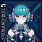 VA 『Frequency Blitz 5』 ☆Taku Takahashiの新曲も収録! ゆーしえら参加したカリフォルニア発コンピ第5弾