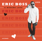 エリック・ボス 『A Modern Love』 ディープ・ファンクを基本に、チカーノやブギーなど気の利いた彩り
