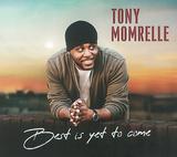 トニー・モムレル 『Best Is Yet To Come』 正統派UKソウルを歩む好漢、アップやラテン・グルーヴを交えた陽性な内容