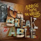 アルボロジー・ミーツ・ザ・ウェイラーズ・ユナイテッド 『Unbreakable』 冷める気配のないルーツ・レゲエ・リヴァイヴァルのド真ん中