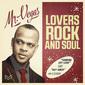 Mrヴェガス 『Lovers Rock And Soul』 エド・シーラン曲などを折り目正しいラヴァーズ・サウンドで加工した最新作がCD化