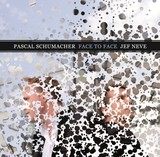 PASCAL SCHUMACHER/JEF NEVE 『Face To Face』