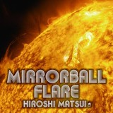 松井寛/東京女子流 『Mirrorball Flare + Royal Mirrorball Discotheque』