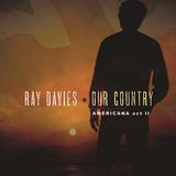 レイ・デイヴィス 『Our Country: Americana Act II』 キンクス楽曲のセルフ・カヴァーも、米国に憧れ続けた男の旅路