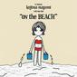 小島麻由美 『渚にて』 塚森山加代子やスパイダースのカヴァー含む、夏の行楽に持ってこいな開放感満点のミニ作