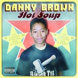 DANNY BROWN 『Hot Soup』