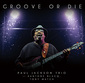PAUL JACKSON 『Groove Or Die』 元ヘッドハンターズのベーシストが心地良いグルーヴ空間演出するトリオ作