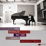 BENMONT TENCH 『You Should Be So Lucky』