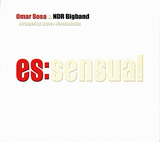 オマール・ソーサ&NDRビッグ・バンド 『Es:Sensual』 絶妙なアフロ・キューバン・ジャズ、地球縦断スケールの企画盤