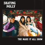 スケーティング・ポリー(Skating Polly)『Make It All Show』パワーアップした5枚目が日本盤化 演奏に滲む歌心が魅力