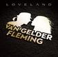 ヴァン・ゲルダー/フレミング 『Loveland』 元ジャミロクワイのニックによる新ユニット、BNHと並べて聴きたいグルーヴィーな新作