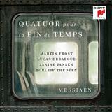 マルティン・フレスト、リュカ・ドゥバルグ、トーレイヴ・テデーン、ジャニーヌ・ヤンセン 『メシアン:世の終わりのための四重奏曲』