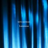 """MINAKEKKE """"Luminous"""" ループされる冒頭のフレーズが強い印象を残す、待望の新作からの先行曲"""