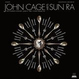ジョン・ケージとサン・ラーによる究極のアヴァンギャルド・セッション『コンプリート・コンサート』復刻&初CD化
