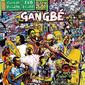 ガングベ・ブラス・バンド 『Go Slow To Lagos』 フェミ・クティ参加、ヴードゥーでジュジュな雰囲気のアフロビート聴かせる新作