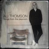 アリ・トムソン(Ali Thomson)『Songs From The Playroom』AOR~ネオアコ、ロマンティックな音楽好き歓喜の40年ぶり新作