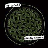 MR. SCRUFF 『Friendly Bacteria』