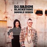 DJヴァディム&ブラックストーン 『Double Sided』 ビートの鬼が女性ヴォーカリストとガッツリ組んだ新作