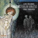 アリーナ・イブラギモヴァ、セドリック・ティベルギアン 『ブラームス:ヴァイオリン・ソナタ全集』 ブラームス3つのソナタをありのままに味わう