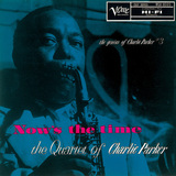 THE QUARTET OF CHARLIE PARKER 『The Genius Of Charlie Parker #3, Now's The Time』