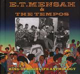 ハイライフの人気グループ、E・T・メンサー&ザ・テンポスがモダン・ハイライフを完成させた全盛期の50~60s音源まとめる編集盤