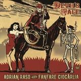 ADRIAN RASO AND FANFARE CIOCARLIA 『Devil's Tale』