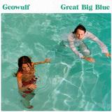ジオウルフ 『Great Big Blue』 耽美なポップスに目がない方へ、男女ドリーム・ポップ・デュオのデビュー作