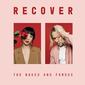 ネイキッド・アンド・フェイマス(The Naked And Famous)『Recover』デュオとして新たなスタートを切った2人の、自信と才能に溢れた傑作