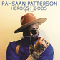 ラサーン・パターソン 『Heroes & Gods』 芳醇なソウルネスに満ちた快作