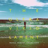 マニック・ストリート・プリーチャーズ(Manic Street Preachers)『The Ultra Vivid Lament』ピアノ中心の作曲でセンチメンタルな持ち味が強調された新たな傑作