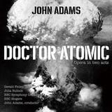 ジョン・アダムズ、BBC交響楽団、ジェラルド・フィンリー、ブリンドリー・シェラット 「歌劇『ドクター・アトミック』」