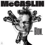 ダニー・マッキャスリン 『Blow.』 未来的で幻惑的で刺激的。ボウイの遺作に参加したサックス奏者の新作