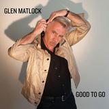 グレン・マトロック 『Good To Go』 セックス・ピストルズのオリジナル・ベーシスト、22年ぶりのソロ作
