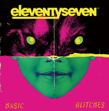 イレヴンティセヴン(Eleventyseven)『Basic Glitches』パンクmeetsエレポップなサウンドにR&Bやラップも吸収しアップデート