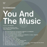 VARIOUS ARTISTS	『YOU AND THE MUSIC compiled by DJ KAWASAKI』