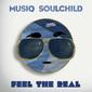ミュージック・ソウルチャイルド 『Feel The Real』 アップからスロウまで滋味深く軽やかに快唱