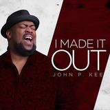 ジョン・P・キー 『I Made It Out』 トラディショナルとコンテンポラリーの中間を行く楽曲をバリトンで遠慮なく歌い倒す