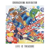 CHURASHIMA NAVIGATOR 『LIFE IS TREASURE』 ベース・ミュージックやテクノのビートと沖縄音楽をミックス