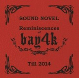 bay4k 『Reminiscences ~回顧録~』