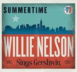 82歳を迎えた御大ウィリー・ネルソン、シンディ・ローパーやシェリル・クロウとの雰囲気たっぷりなデュエット含むガーシュインの名曲集