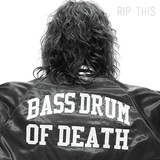 BASS DRUM OF DEATH 『Rip This』