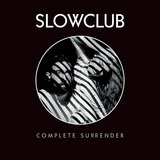 SLOW CLUB 『Complete Surrender』