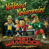 MIGHTY JAM ROCK 『No Retreat No Surrender』