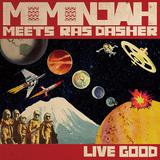 momonjah meets Ras Dasher 『LIVE GOOD』