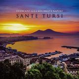 サンテ・トゥルジ(Sante Tursi)『ナポリ、想いあふれて』ナポレターナを中心とした全21曲、とりあえずのんびりするかと思えます