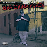 BIG CHINA MACK 『XL Middleton Presents Big China Mack』